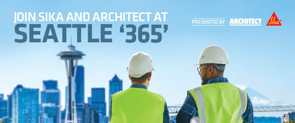 Join Sika and ARCHITECT at Seattle '365'